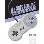 The Snes Omnibus: The Super Nintendo and Its Games, Vol. 2 (N-Z), Hardcover/Brett Weiss