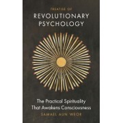Treatise of Revolutionary Psychology: The Gnostic Method of Real Spiritual Awakening