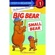 The Berenstain Bears' Big Bear, Small Bear, Paperback/Stan Berenstain
