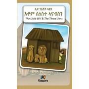 N'Eshtey Gu'aln Seleste A'Nabsn - The Little Girl and the Three Lions - Tigrinya Children's Book, Hardcover/Kiazpora