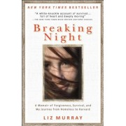 Breaking Night: A Memoir of Forgiveness, Survival, and My Journey from Homeless to Harvard, Paperback