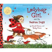 Ladybug Girl and the Rescue Dogs, Hardcover/David Soman