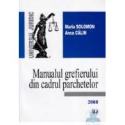Manualul grefierului din cadrul parchetelor - Maria Solomon Anca Calin