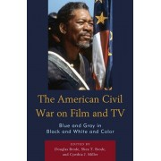American Civil War on Film and TV. Blue and Gray in Black and White and Color, Paperback/***