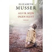 Als ik mijn ogen sluit - Elizabeth Musser