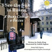 I See the Sun in Russia, Hardcover/Dedie King