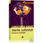 Starile sufletesti - Christophe Andre