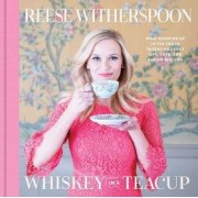 Simon & Schuster Whiskey in a Teacup - Reese Witherspoon