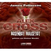 James Patterson - Alex Cross, Teil 6: Rosenrot Mausetot - Preis vom 02.04.2020 04:56:21 h