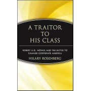 A Traitor to His Class by Hilary Rosenberg