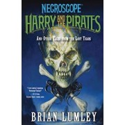 Harry and the Pirates: And Other Tales from the Lost Years, Paperback/Brian Lumley