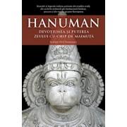 Hanuman. Devotiunea si puterea zeului cu chip de maimuta/Mataji Devi Vanamali