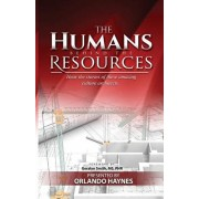 The Humans Behind The Resources: Hear the stories of these amazing culture architects, Paperback/O. Haynes J. Pittman