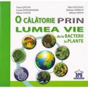 O calatorie prin lumea vie: de la bacterii la plante/Traian Saitan, Silvia Ollteanu