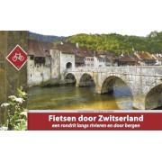 Fietsgids Fietsen door Zwitserland   ReCreatief Fietsen