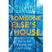 Someone Else's House. You're not the only one with the key..., Paperback/Jessica Vallance