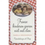 Franse kinderen gooien niet met eten - Pamela Druckerman