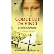 Codul lui Da Vinci. Ghid de calatorie - Jennifer Paull Christopher Culwell