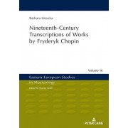 Nineteenth-Century Transcriptions of Works by Fryderyk Chopin, Hardcover/John Comber