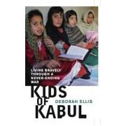 Kids of Kabul: Living Bravely Through a Never-Ending War, Hardcover