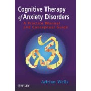 Cognitive Therapy of Anxiety - A Practical Guide (Wells Adrian)(Paperback) (9780471964766)