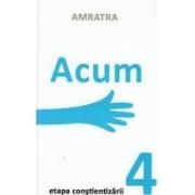 Acum etapa constientizarii 4 - Amratra