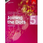 Joining the Dots, Book 5 (Piano) by Alan Bullard