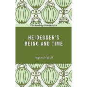 The Routledge Guidebook to Heideggers Being and Time by Anthony Got...
