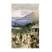 The Scramble for Africa: The History and Legacy of the Colonization of Africa by European Nations During the New Imperialism Era, Paperback/Charles River Editors