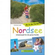 Ab in die Ferien - Nordsee - Reisen mit Kindern - Kinder- & Jugendbücher - Lendt, Christine - Bruckmann Verlag