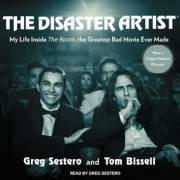 The Disaster Artist: My Life Inside the Room, the Greatest Bad Movie Ever Made, Audiobook