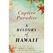 Captive Paradise: A History of Hawaii, Paperback
