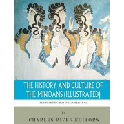 The World's Greatest Civilizations: The History and Culture of the Minoans (Illustrated), Paperback/Charles River Editors