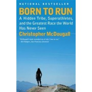 VINTAGE Born to Run: A Hidden Tribe, Superathletes, and the Greatest Race the World Has Never Seen