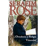 Ortodoxia si Religia Viitorului/Parintele Serafim Rose