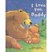 I Love You, Daddy, Hardcover/Jilliam Harker