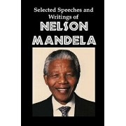 Selected Speeches and Writings of Nelson Mandela: The End of Apartheid in South Africa, Paperback/Nelson Mandela
