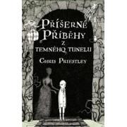 Příšerné příběhy z temného tunelu(Chris Priestley)