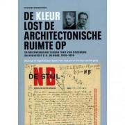 De kleur lost de architectonische ruimte op - Sjoerd van Faassen en Herman van Bergeijk
