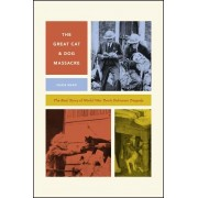 Great Cat and Dog Massacre - The Real Story of World War Two's Unknown Tragedy (Kean Hilda)(Paperback) (9780226573946)