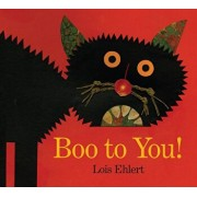 Boo to You!, Hardcover/Lois Ehlert