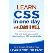 Learn CSS in One Day and Learn It Well (Includes Html5): CSS for Beginners with Hands-On Project. the Only Book You Need to Start Coding in CSS Immedi, Paperback/Jamie Chan
