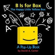 B Is for Box -- The Happy Little Yellow Box: A Pop-Up Book, Hardcover/David A. Carter
