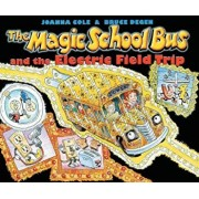 The Magic School Bus and the Electric Field Trip 'With ', Paperback/Joanna Cole