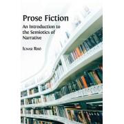 Prose Fiction: An Introduction to the Semiotics of Narrative, Hardcover/Ignasi Ribo