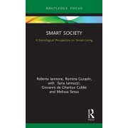 Smart Society: A Sociological Perspective on Smart Living, Hardcover/Roberta Iannone