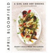 Girl and Her Greens - Hearty Meals from the Garden (Bloomfield April)(Cartonat) (9781782111702)
