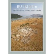 Butrint 6: Excavations on the Vrina Plain Volume 1: The Lost Roman and Byzantine Suburb, Hardcover/Simon Greenslade