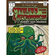 Cthulhu's Coloring Book and Necronomicon of Sunny Day Doings, Paperback/Phil Velikan