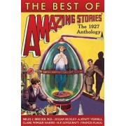 The Best of Amazing Stories: The 1927 Anthology, Paperback/Julian Huxley